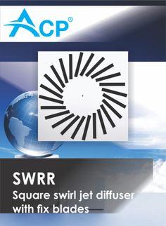 SWRR - Square swirl jet diffuser with fix blades   Difuzor patrat cu lamele fixe si jet turbionar ------   #hvac   #acp   #manufacturer   #ventilation   #products   #romania   #ventilatie   #griledeventilatie   #producator   #technology