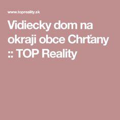 Vidiecky dom na okraji obce Chrťany :: TOP Reality