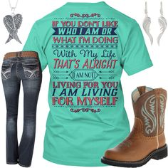 I Am Not Living For You, I Am Living For Myself Outfit - Real Country Ladies (casual country outfits) Country Girl Outfits, Country Girl Shirts, Country Girl Quotes, Country Girl Style, Country Fashion, Shirts For Girls, Country Apparel, Girl Sayings, Country Life