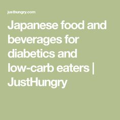 Japanese food and beverages for diabetics and low-carb eaters | JustHungry
