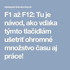 F1 až F12: Tu je návod, ako vďaka týmto tlačidlám ušetriť ohromné množstvo času aj práce!