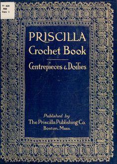 """Priscilla Crochet Book, Centerpieces and Doilies"", 1915. Full text."
