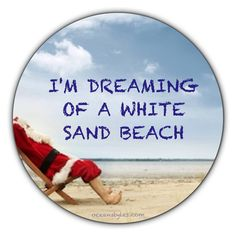 I'm dreaming of a white sand beach   Print out in color and frame for beach house https://www.worldtrip-blog.com