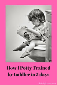 Training a toddler how to go to the potty -  5 days later it was a success!