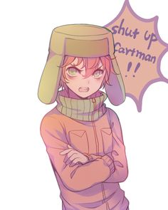 "Kyle ""Shut up, Carman!!""   Fangirlism Corner"