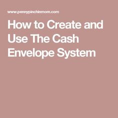 How to Create and Use The Cash Envelope System