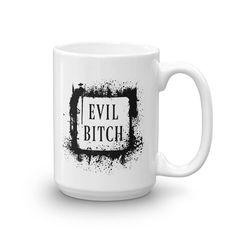 Coffee Mug EVIL BITCH graphic -Not a morning Person - gothic funny dark humor joke gag