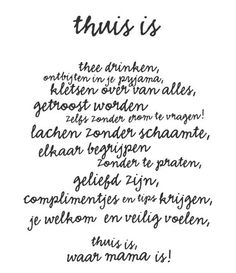 Waar mama is The Words, More Than Words, Cool Words, Favorite Quotes, Best Quotes, Love Quotes, Funny Quotes, Inspirational Quotes, Dutch Words