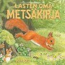 Lasten oma metsäkirja - Marjaliisa Pitkäranta - Kovakantinen (9789512339778) - Kirjat - CDON.COM