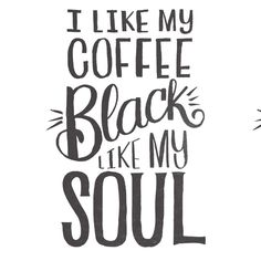 Buy I LIKE MY COFFEE BLACK LIKE MY SOUL Mug by Matthew Taylor Wilson. Worldwide shipping available at Society6.com. Just one of millions of high quality products available.