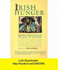Irish Hunger Exploring the Legacy of the Potato Famine (9781570982330) Tom Hayden , ISBN-10: 1570982333  , ISBN-13: 978-1570982330 ,  , tutorials , pdf , ebook , torrent , downloads , rapidshare , filesonic , hotfile , megaupload , fileserve