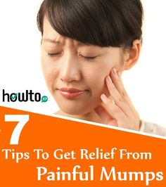 7 Tips To Get Relief From The Painful Mumps