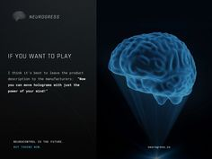 Neurogress.io. If you want your first brain control experience, this can happen now. If you have a valid credit card, a mailing address and a functioning brain you too can taste the beginnings of the neurotechnology revolution. This article explores some of the devices you can explore right now and where this might be going in the very near future. Invest in the interactive mind-controlled devices of the future by buying tokens now. Visit Neurogress.io.
