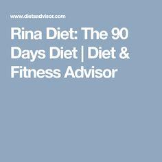 Rina Diet: The 90 Days Diet | Diet & Fitness Advisor