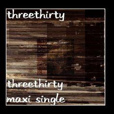 Threethirty Maxi Single, http://www.amazon.com/dp/B004X2JRL4/ref=cm_sw_r_pi_awdm_5PeXub1F08ZCZ