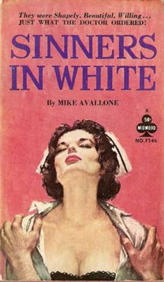 SINNERS IN WHITE. #vintage #book #cover #pulpart #paperback #illustration #nurse