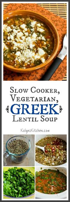 Slow Cooker Vegetarian Greek Lentil Soup with Tomatoes, Spinach, and Feta is delicious for an easy meatless meal. I've served this quite a bit at parties and it's a hit with both kids and adults.   [found on KalynsKitchen.com]