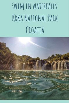 Croatia National Parks: swim in the waterfalls of Krka National park and learn how to visit as a day trip from Zadar!