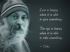 Seek love and let go of ego. by Osho, a favorite Osho Quotes On Life, Ego Quotes, Wisdom Quotes, Citations Sur L' Ego, Tantra, Osho Love, Great Quotes, Inspirational Quotes, Spiritual Wisdom