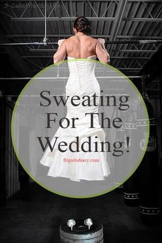Sweating For The Wedding - Workout Programs - Fit Brides Project! -