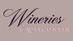 A site listing tons of Wisconsin Wines. So many places to visit! So many things to do! And so many things to drink!