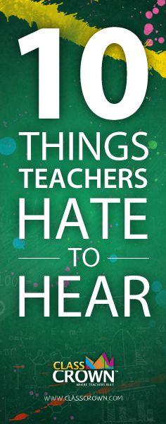 10 things teachers hate to hear...
