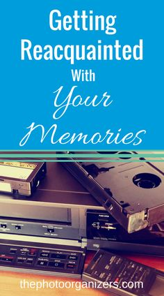 Your old family videos are simply your own memories waiting to become reacquainted with you.