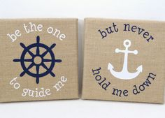 Custom Burlap Canvas Art Gift, Set of 2, Be the One to Guide Me, But Never Hold Me Down, Nautical Gift, Anchor, Home Decor