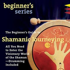 The Beginner's Guide to Shamanic Journeying Sounds True https://www.amazon.com/dp/B0167DCI0S/ref=cm_sw_r_pi_dp_U_x_FAZJAb7K4K3VZ