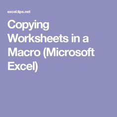 Copying Worksheets in a Macro (Microsoft Excel)