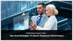 Want to know how to Boost Employee Performance? Check tips ad strategies to Boost Employee Performance with Performance Support Tools.