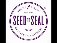 What Sets Young Living Apart - Quality From Seed to Seal Process - YouTube