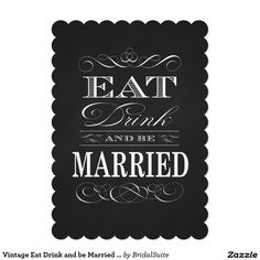 Vintage Eat Drink and be Married Chalkboard