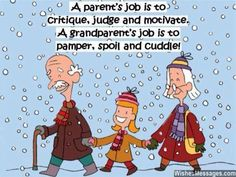 A grandparent's job is ...