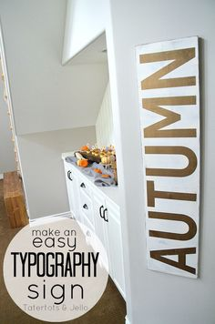 Make a Giant Typography Sign for Autumn! -- Tatertots and Jello