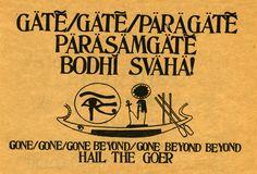 Om gate gate paragate parasamgate bodhi svaha. Heart Mantra. Ram Dass