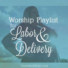 I was recently encouraged by my friend Angie from Redeeming Childbirth to make a worship playlist to play during labor and delivery. Her passion is to insp 3rd Trimester Pregnancy, Pregnancy Labor, Birth Doula, Baby Birth, Birth Affirmations, Delivery Room, Baby Mine, Christian Songs, Worship Songs