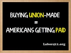 Buying Union-Made=Americans Getting Paid! Amen!