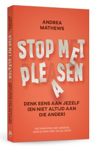 Stop met pleasen by Andrea Mathews - Books Search Engine Search Engine, Personal Development, Feel Good, Burns, Coaching, Self, Love You, Mindfulness, Positivity