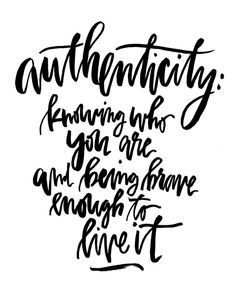 """""""Authenticity: knowing who you are and being brave enough to live it"""". Wisdom quotes and inspirational quotes. These words of wisdom can be helpful to qive you strength, bring wisdom into your life and to create more love. For more great inspiration follow us at 1StrongWoman."""