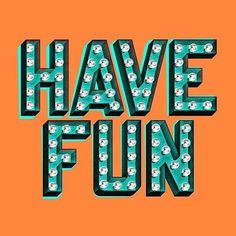 Have fun type typography light sign bulb graphic design shadow vintage retro… Photo Wall Collage, Picture Wall, Lettering Design, Hand Lettering, Cool Words, Wise Words, Letras Cool, Typographie Inspiration, Design 3d