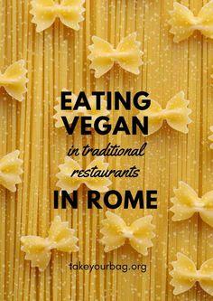 Eating Vegan in Rome, Italy   What to order that is vegan in traditional restaurants   Italian Vegan Food   Vegan Pasta   Vegan Pizza