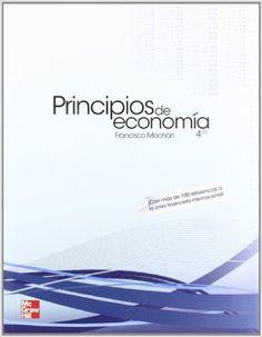 PRINCIPIOS DE ECONOMÍA. Francisco Mochón. Localización: 330/MOC/pri