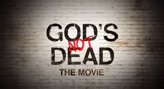 God's Not Dead the movie - I want to see it sooo badly!