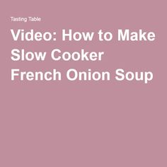 Video: How to Make Slow Cooker French Onion Soup