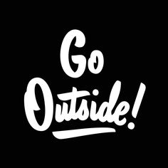 Go Outside! by Drew Melton
