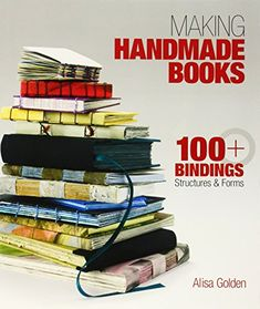 Making Handmade Books: 100+ Bindings, Structures & Forms  This is one of the COOLEST book binding sites I've EVER seen!!