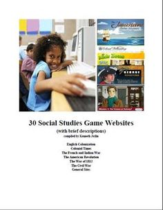 This is a list of different Social Studies sites. The activities and games on these sites are geared toward 5th graders, but could be used for any group learning about US History. Grouped the sites into the following categories: English Colonization, Colonial Times, the French and Indian War, the American Revolution, the War of 1812 and the Civil War.