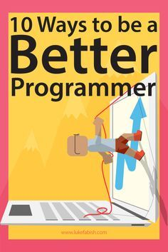 10 ways to be a better programmer   How to be a better programmer   Professional development