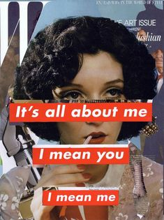 Barbara Kruger: It's all about me/ I mean you/ I mean me -repinned ...